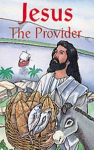 Jesus the Provider - Miracle of the Fish and Loaves