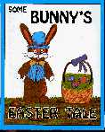 Some Bunny's Easter Tale